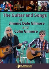The Songs and Guitar of Jimmie Dale Gilmore and Colin Gilmore